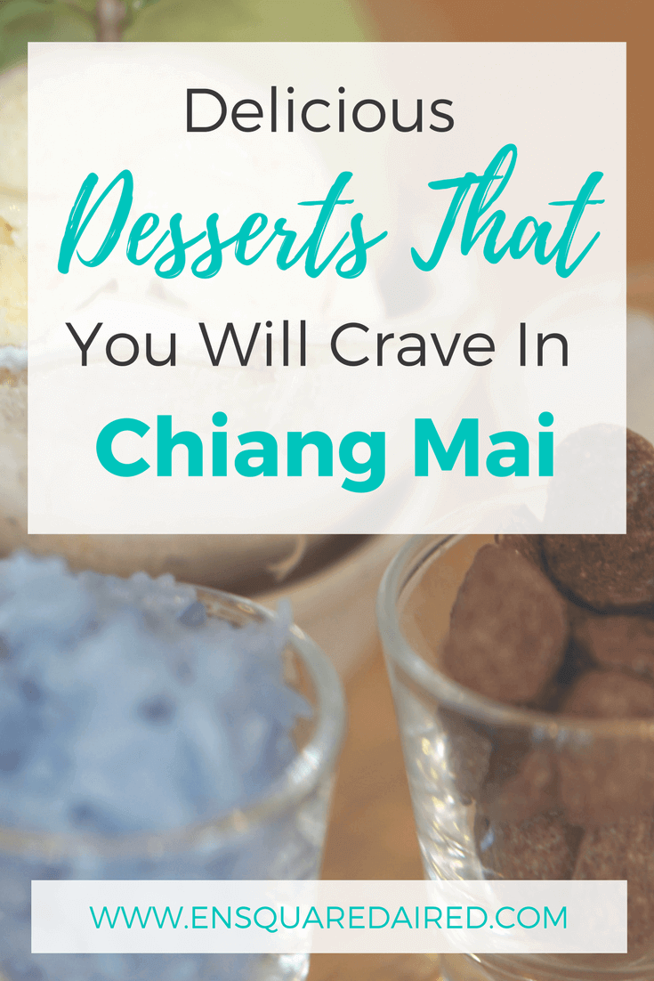 A List Of The Best Desserts In Chiang Mai Chiang Mai Has Delicious Food