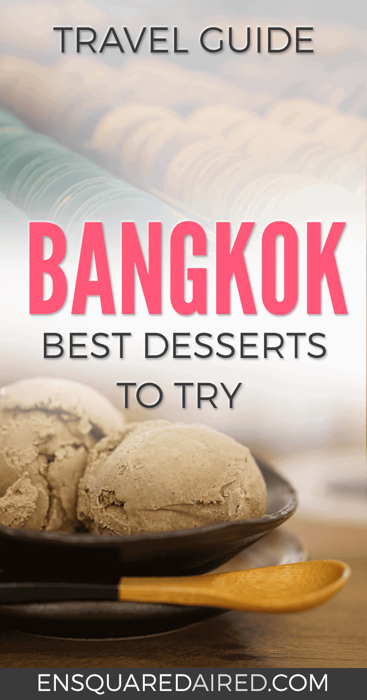 The Best Desserts In Bangkok That Will Make Your Trip Sweeter | Are you looking for good desserts in Thailand's capital city? Then click on this post to read about my list of recommended desserts to make your Thailand trip more wonderful! #travel #bangkoktravel #bangkok #bangkokfood