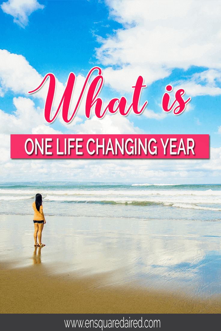 What is my one life changing year? Click to read about my one life changing year