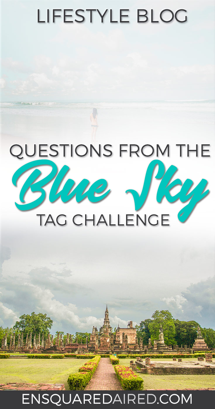 11 direct questions for the blue sky tag challenge | blogger challenge | blogging challenge