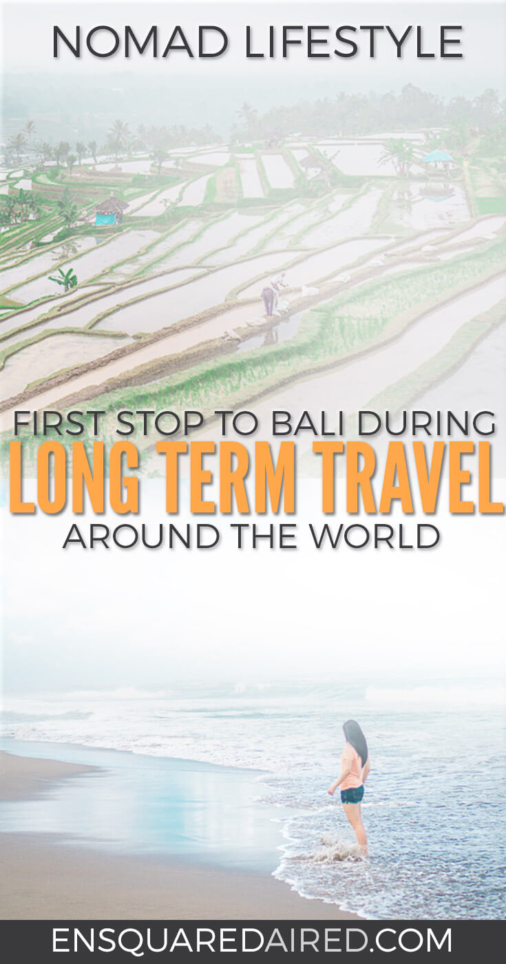 One Life Changing Year | Evolving Plans Led To Bali. Read about why I chose Bali to be the first stop during my year of nomad living. Long term travel tips | Long term travel articles | Long term travel life | long term travel wanderlust | nomad lifestyle |nomad living |nomad travel #nomad #longtermtravel #bali