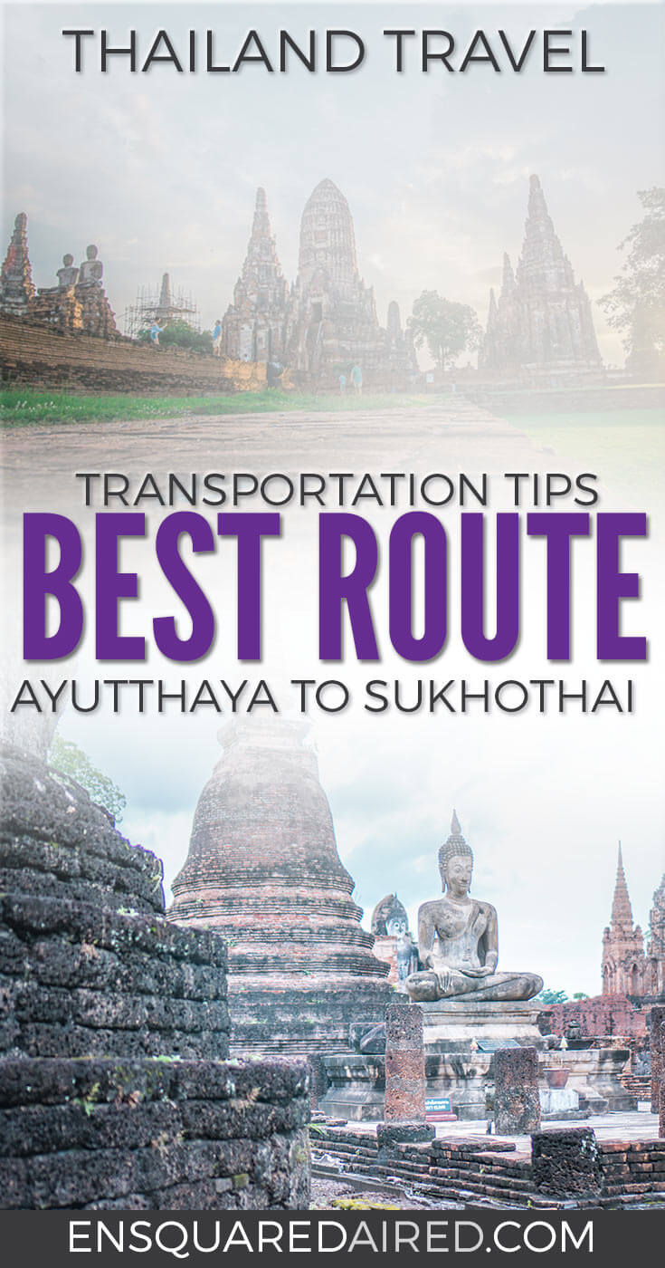 the best route and transportation tips to go from Ayutthaya to Sukhothai
