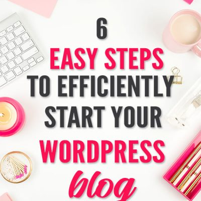 How To Start A Blog In The Most Efficient Way Possible
