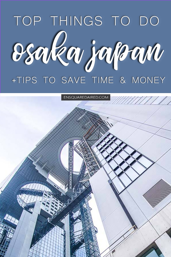 top things to do in osaka japan pinterest