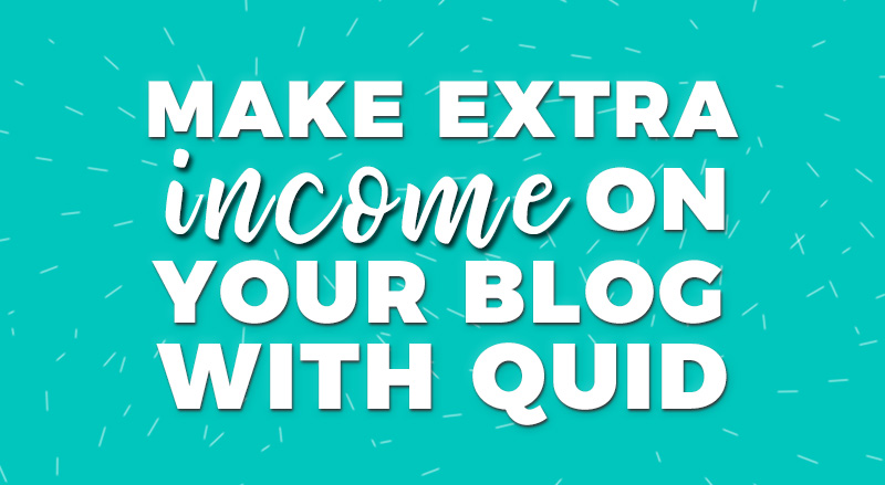 How To Earn Extra Income On Your Blog With QUID Payment Solutions