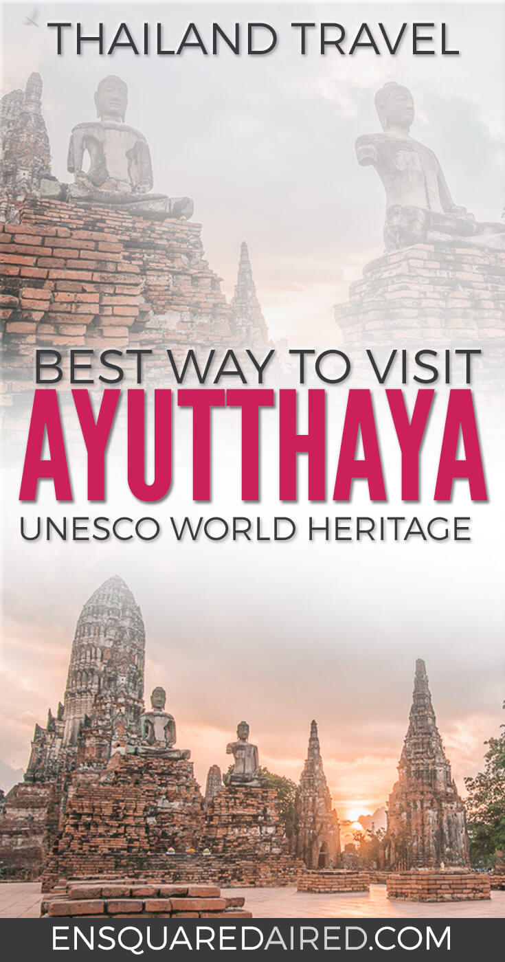 The Best Way To Visit Ayutthaya Historical Park pinterest